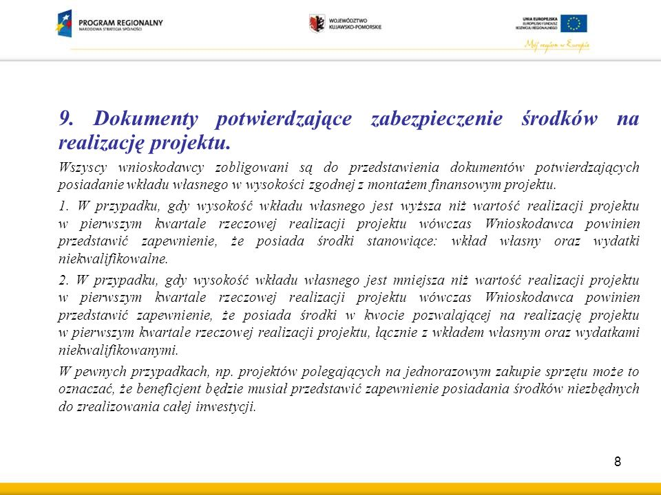 9. Dokumenty potwierdzające zabezpieczenie środków na realizację projektu.