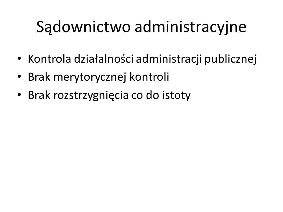 Sądownictwo administracyjne Kontrola działalności administracji publicznej Brak merytorycznej kontroli Brak rozstrzygnięcia co do istoty