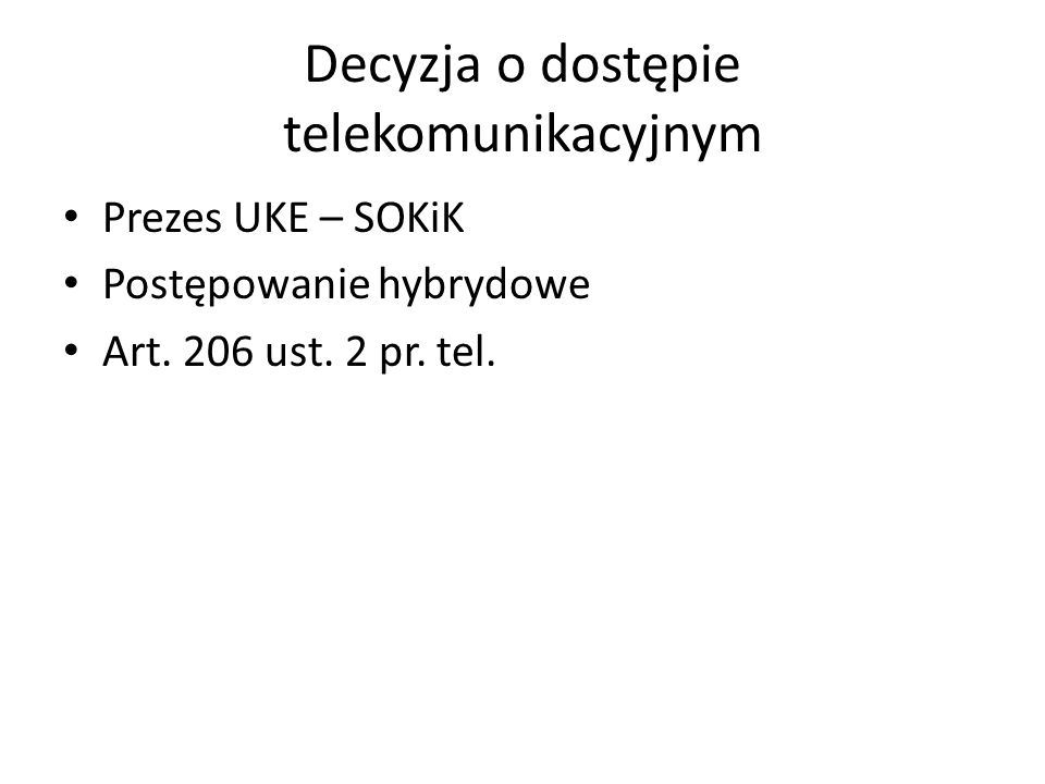 Decyzja o dostępie telekomunikacyjnym Prezes UKE – SOKiK Postępowanie hybrydowe Art. 206 ust. 2 pr. tel.
