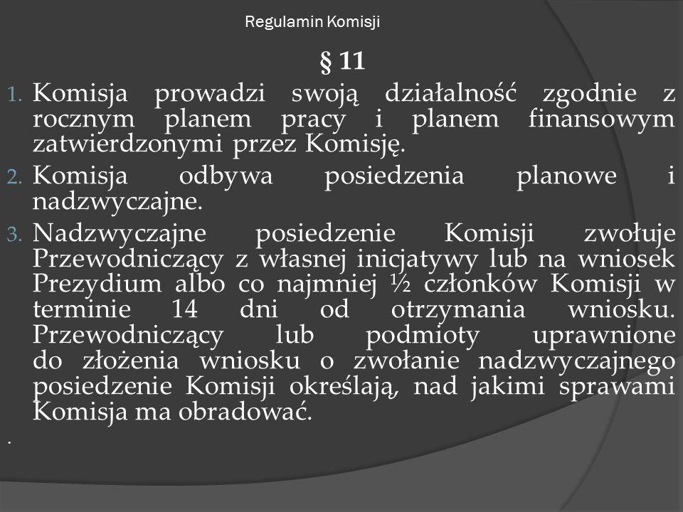 Regulamin Komisji § 11 1.