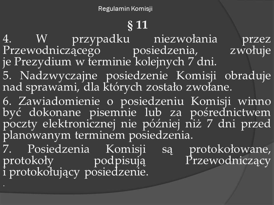 Regulamin Komisji § 11 4.