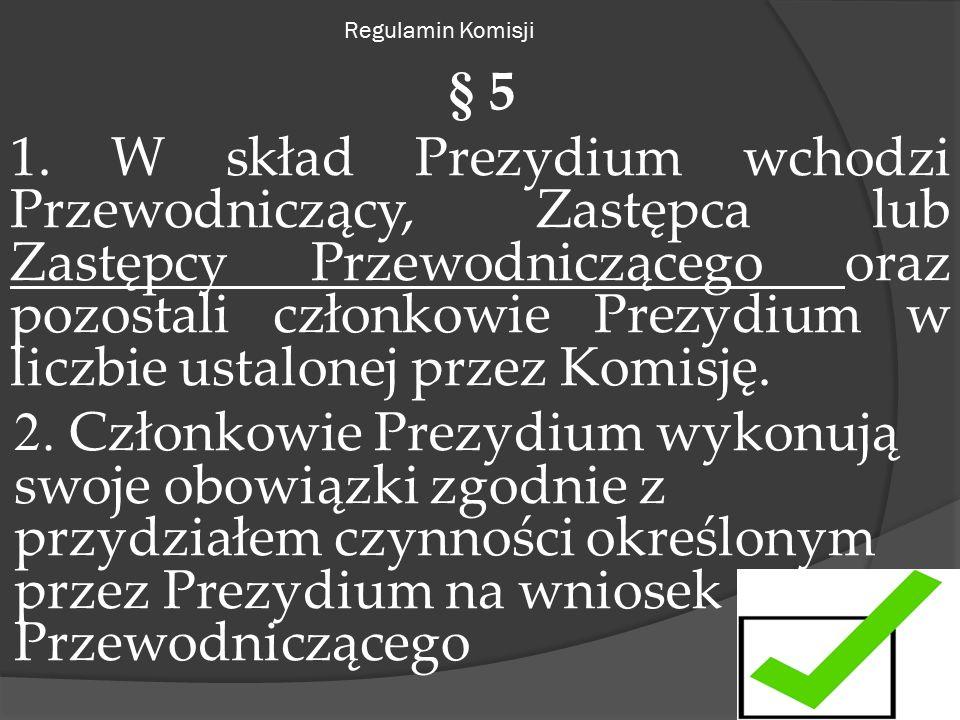 Regulamin Komisji § 5 1.
