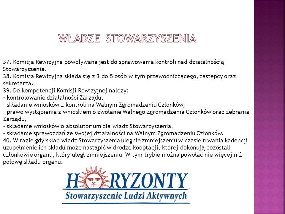37. Komisja Rewizyjna powoływana jest do sprawowania kontroli nad działalnością Stowarzyszenia.