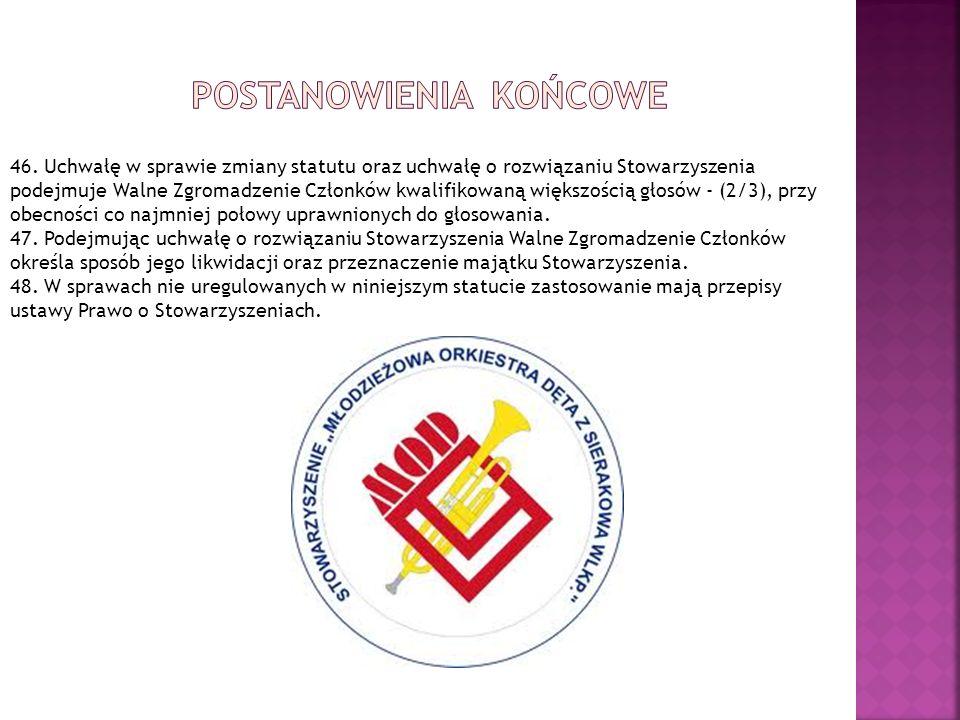 46. Uchwałę w sprawie zmiany statutu oraz uchwałę o rozwiązaniu Stowarzyszenia podejmuje Walne Zgromadzenie Członków kwalifikowaną większością głosów