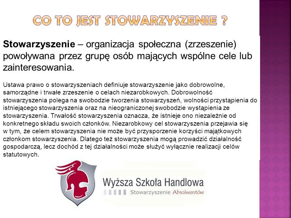 Stowarzyszenie – organizacja społeczna (zrzeszenie) powoływana przez grupę osób mających wspólne cele lub zainteresowania. Ustawa prawo o stowarzyszen