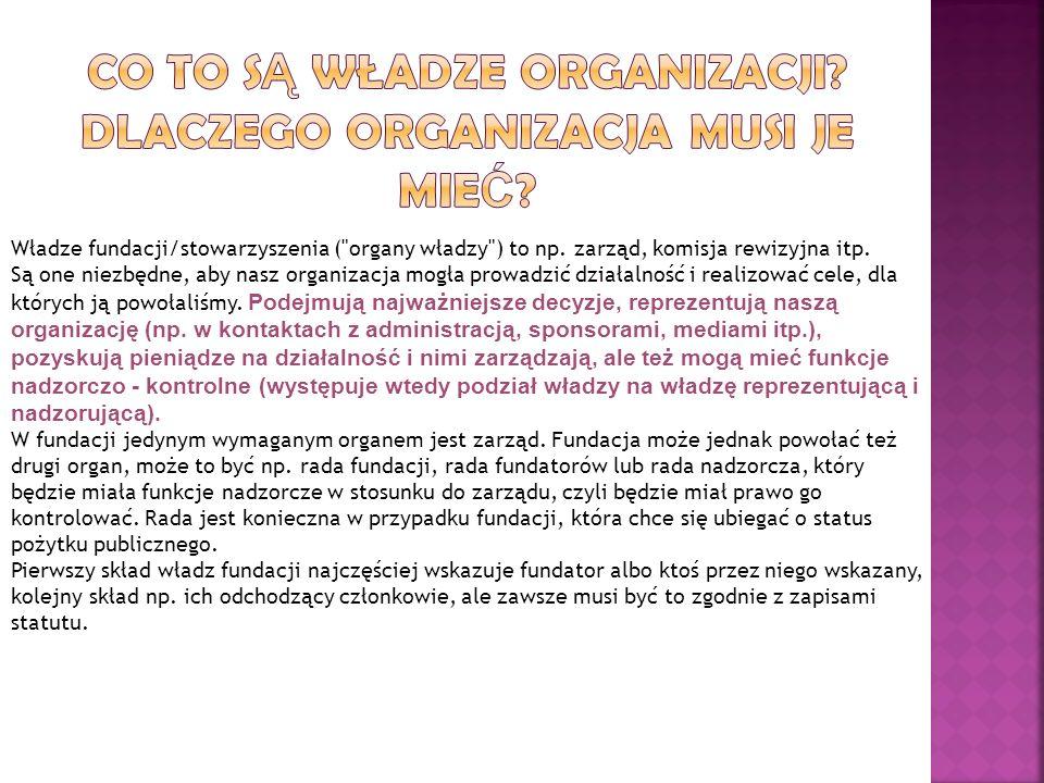 Władze fundacji/stowarzyszenia ( organy władzy ) to np.