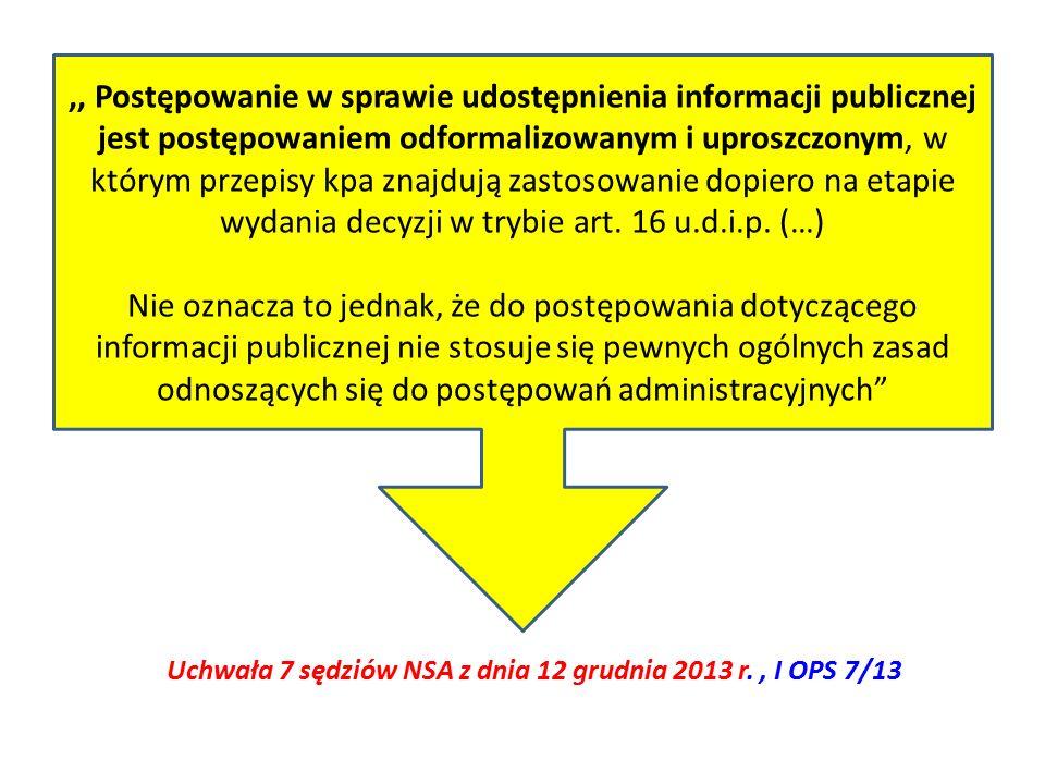 ,, Postępowanie w sprawie udostępnienia informacji publicznej jest postępowaniem odformalizowanym i uproszczonym, w którym przepisy kpa znajdują zastosowanie dopiero na etapie wydania decyzji w trybie art.