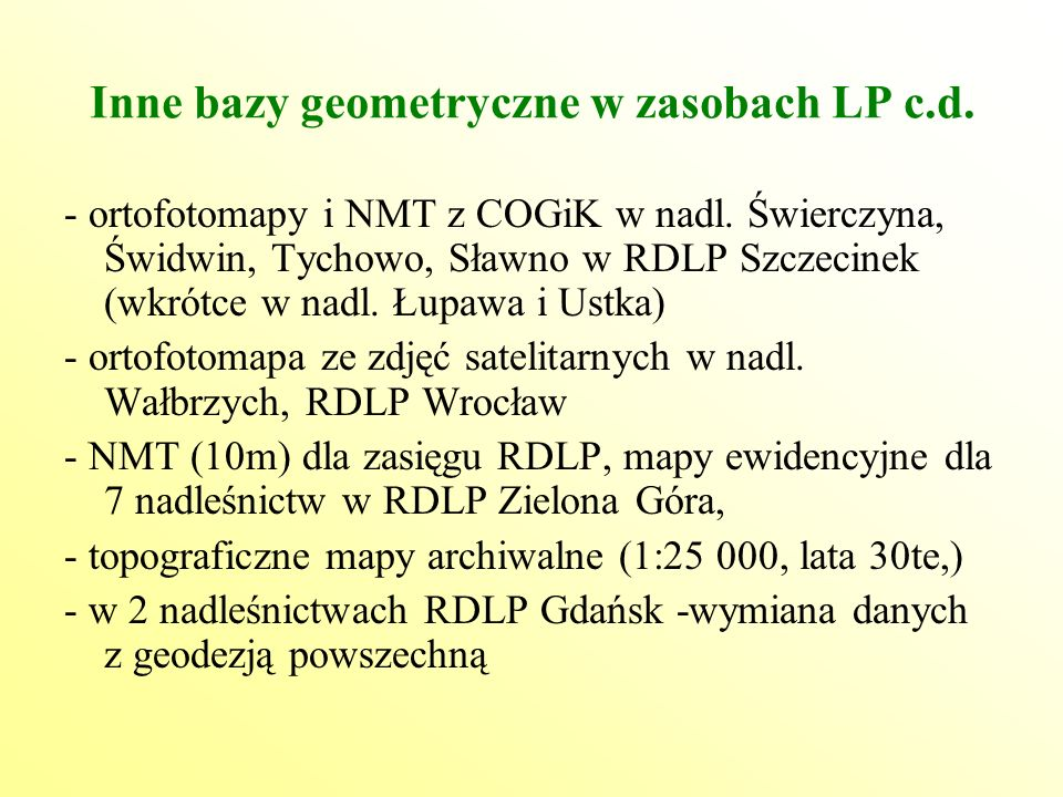 Inne bazy geometryczne w zasobach LP c.d. - ortofotomapy i NMT z COGiK w nadl. Świerczyna, Świdwin, Tychowo, Sławno w RDLP Szczecinek (wkrótce w nadl.