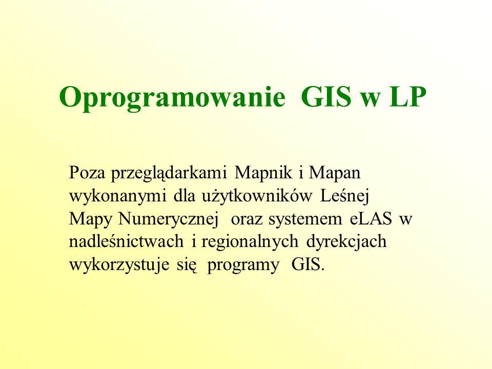 Oprogramowanie GIS w LP Poza przeglądarkami Mapnik i Mapan wykonanymi dla użytkowników Leśnej Mapy Numerycznej oraz systemem eLAS w nadleśnictwach i regionalnych dyrekcjach wykorzystuje się programy GIS.
