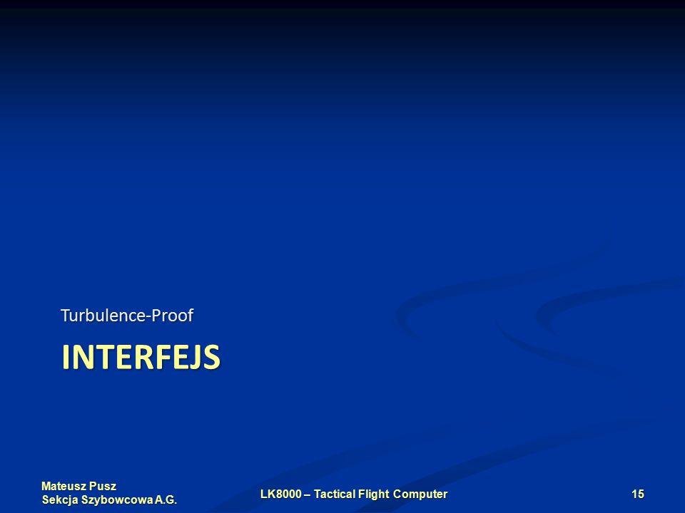Mateusz Pusz Sekcja Szybowcowa A.G. INTERFEJS Turbulence-Proof LK8000 – Tactical Flight Computer15