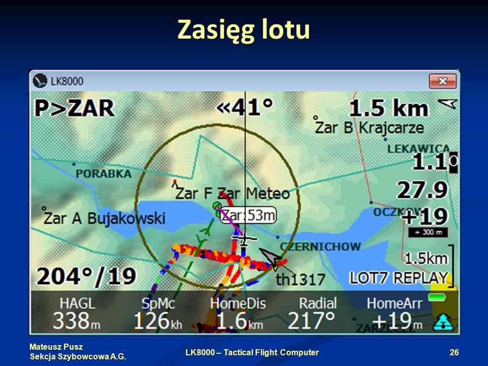 Mateusz Pusz Sekcja Szybowcowa A.G. Zasięg lotu LK8000 – Tactical Flight Computer26