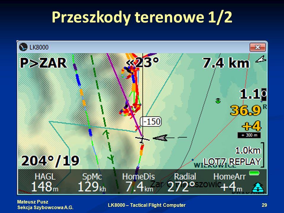 Mateusz Pusz Sekcja Szybowcowa A.G. Przeszkody terenowe 1/2 LK8000 – Tactical Flight Computer29