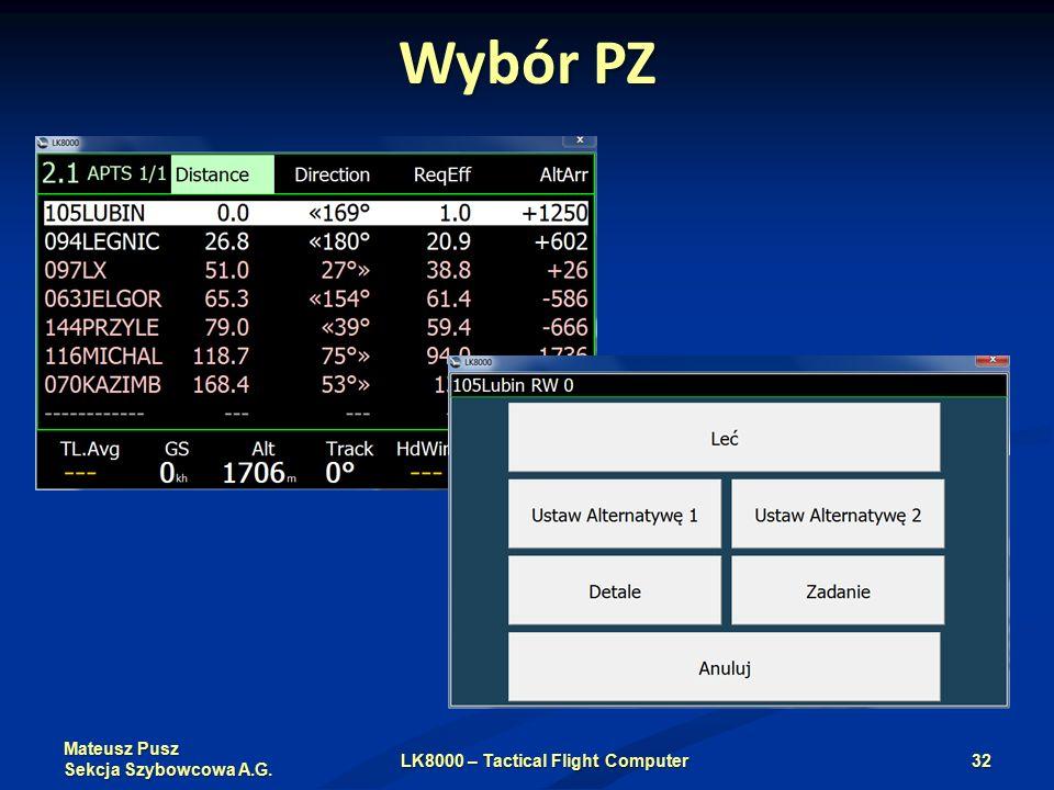 Mateusz Pusz Sekcja Szybowcowa A.G. Wybór PZ LK8000 – Tactical Flight Computer32