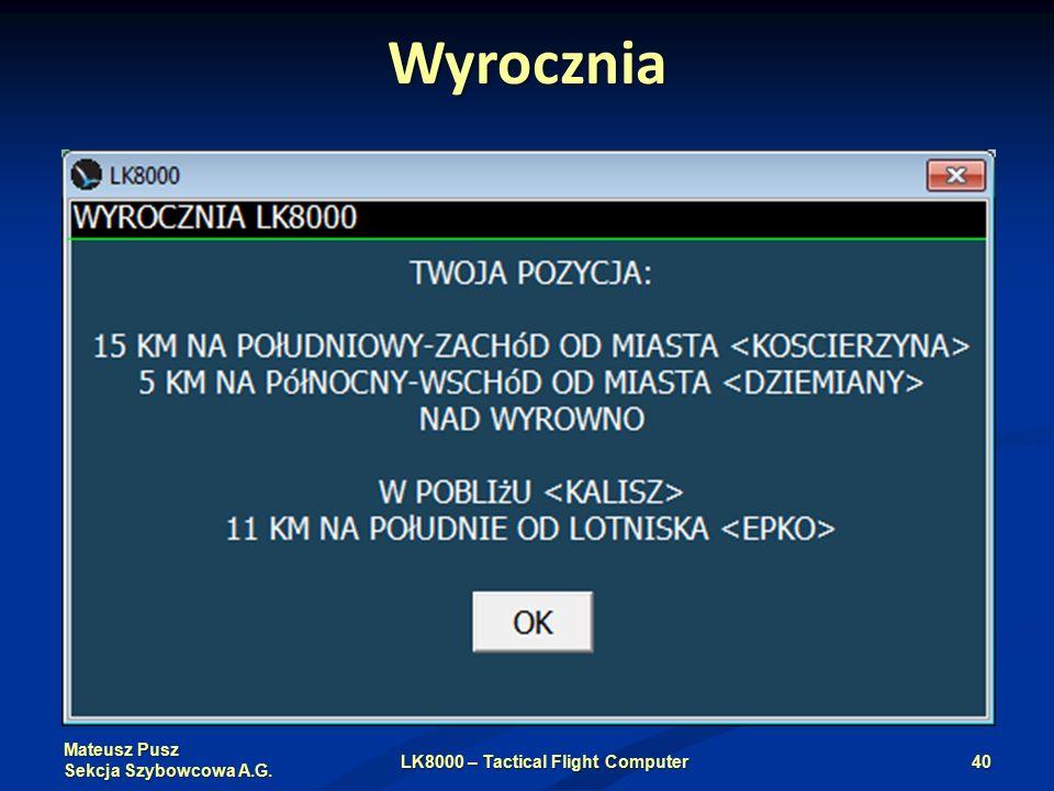 Mateusz Pusz Sekcja Szybowcowa A.G. Wyrocznia LK8000 – Tactical Flight Computer40