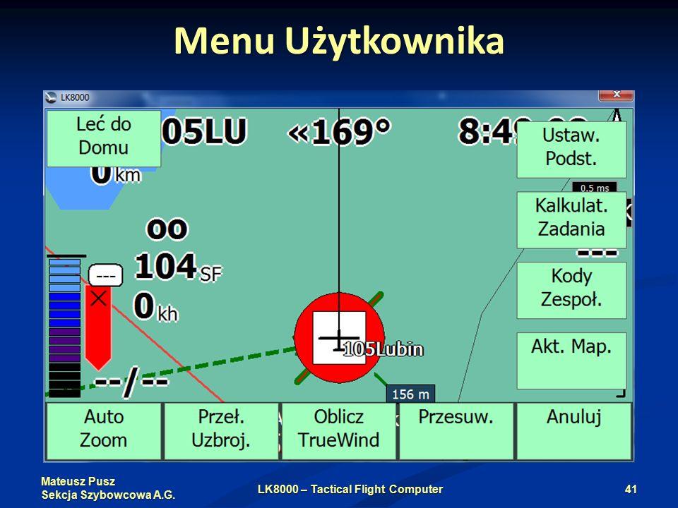 Mateusz Pusz Sekcja Szybowcowa A.G. Menu Użytkownika LK8000 – Tactical Flight Computer41