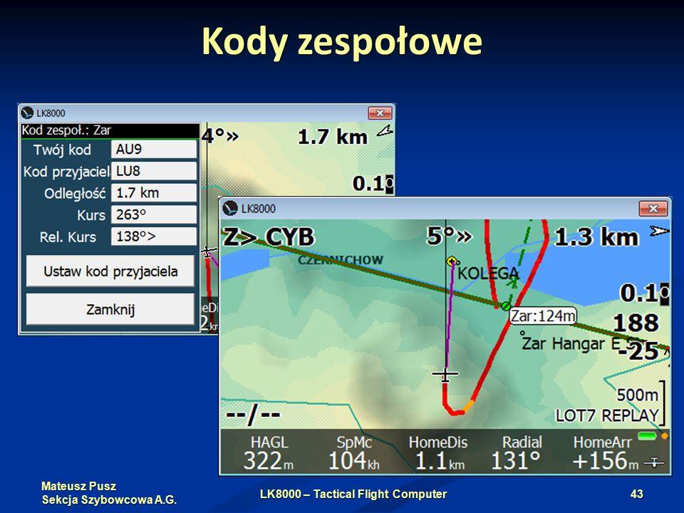 Mateusz Pusz Sekcja Szybowcowa A.G. Kody zespołowe LK8000 – Tactical Flight Computer43