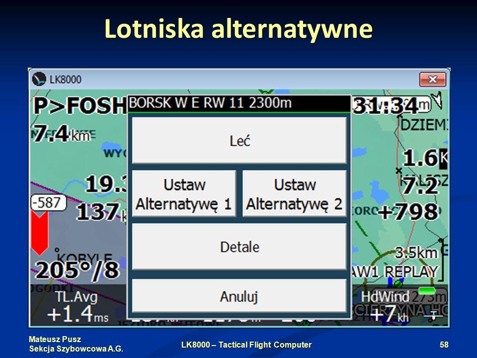 Mateusz Pusz Sekcja Szybowcowa A.G. Lotniska alternatywne LK8000 – Tactical Flight Computer58