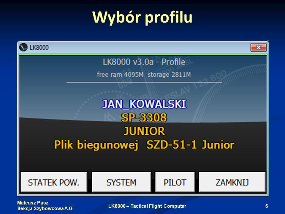 Mateusz Pusz Sekcja Szybowcowa A.G. Wybór profilu LK8000 – Tactical Flight Computer6