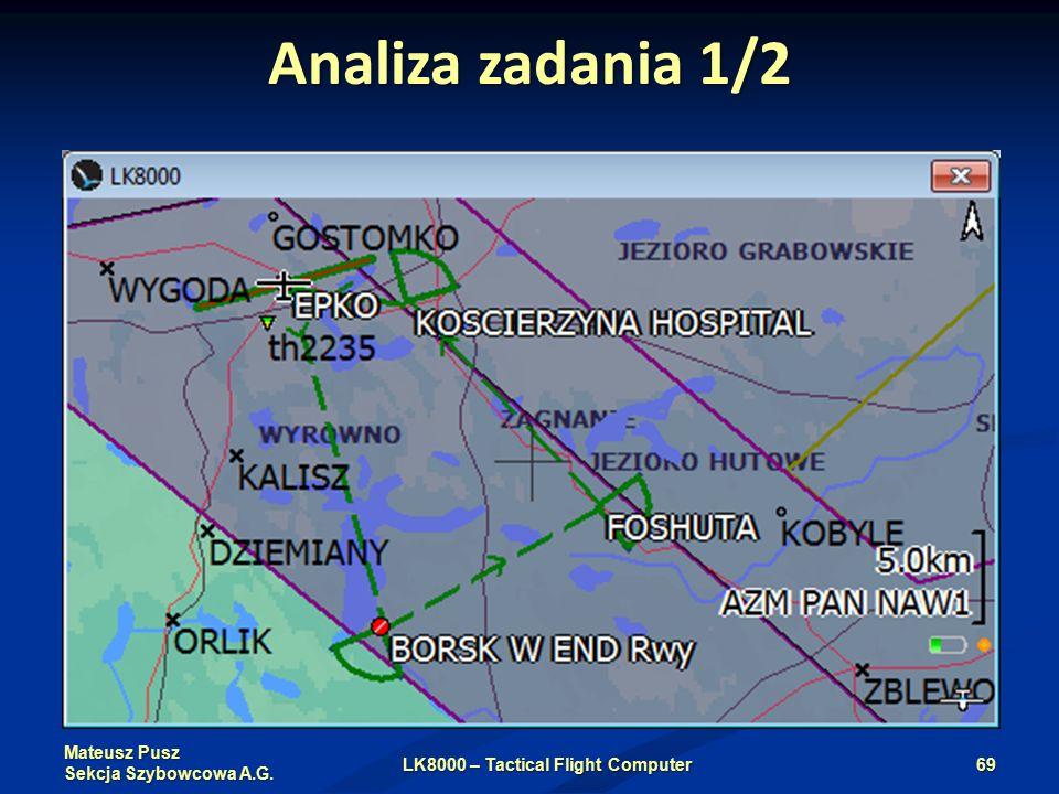 Mateusz Pusz Sekcja Szybowcowa A.G. Analiza zadania 1/2 LK8000 – Tactical Flight Computer69