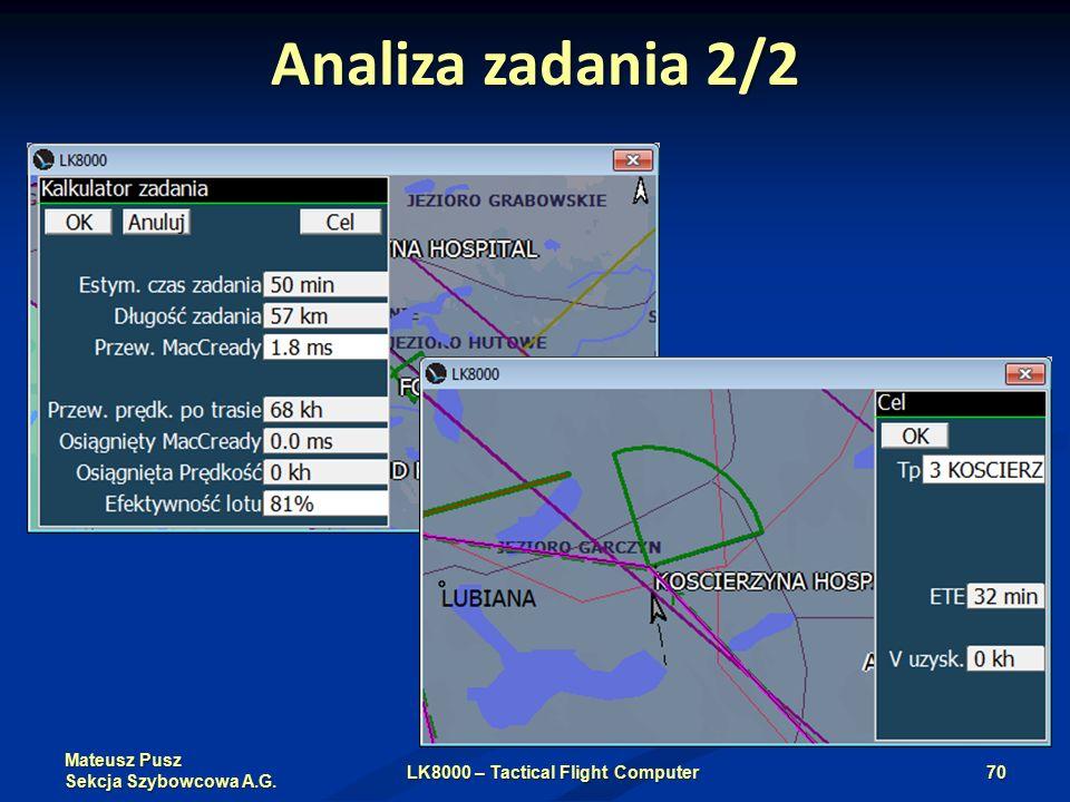 Mateusz Pusz Sekcja Szybowcowa A.G. Analiza zadania 2/2 LK8000 – Tactical Flight Computer70