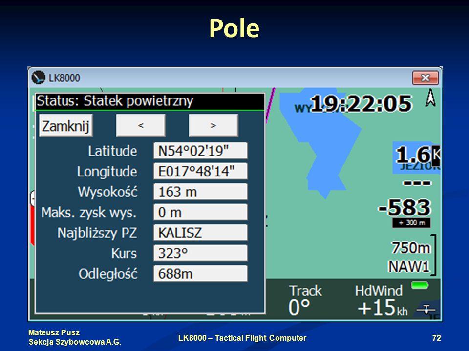 Mateusz Pusz Sekcja Szybowcowa A.G. Pole LK8000 – Tactical Flight Computer72
