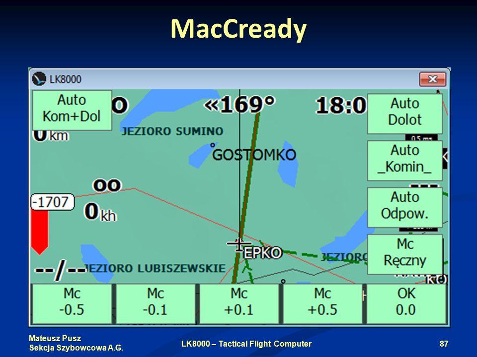 Mateusz Pusz Sekcja Szybowcowa A.G. MacCready LK8000 – Tactical Flight Computer87