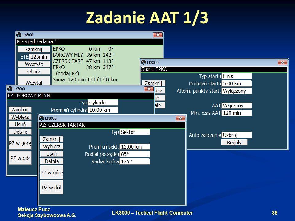 Mateusz Pusz Sekcja Szybowcowa A.G. Zadanie AAT 1/3 LK8000 – Tactical Flight Computer88