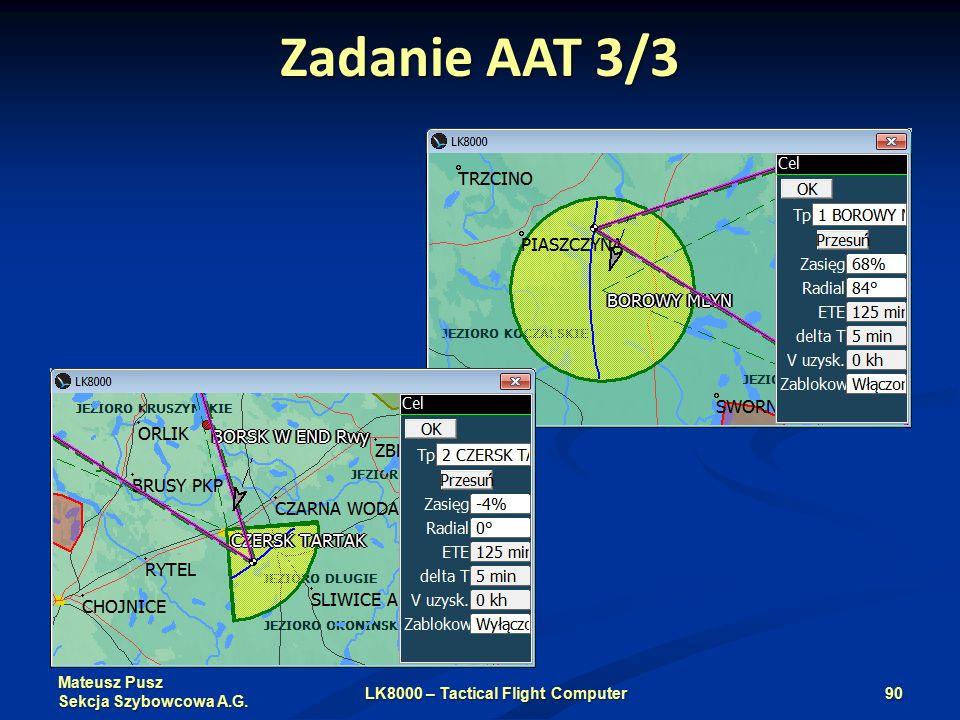 Mateusz Pusz Sekcja Szybowcowa A.G. Zadanie AAT 3/3 LK8000 – Tactical Flight Computer90