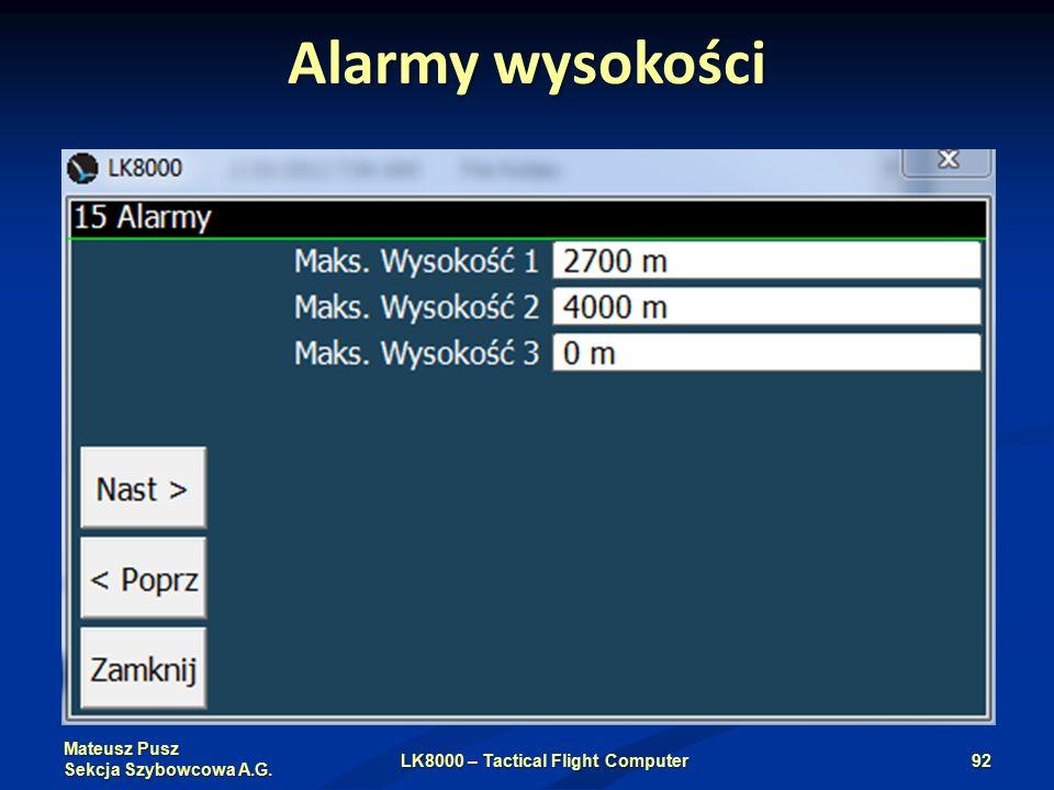 Mateusz Pusz Sekcja Szybowcowa A.G. Alarmy wysokości LK8000 – Tactical Flight Computer92