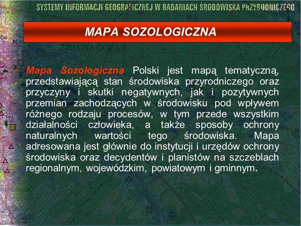 MAPA SOZOLOGICZNA Mapa Sozologiczna Polski jest mapą tematyczną, przedstawiającą stan środowiska przyrodniczego oraz przyczyny i skutki negatywnych, j