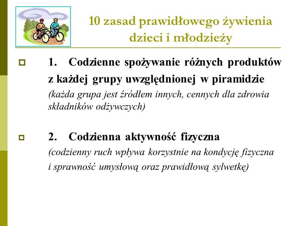 10 zasad prawidłowego żywienia dzieci i młodzieży  1.