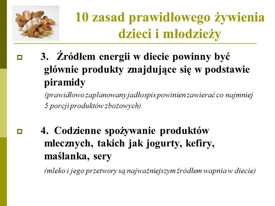 10 zasad prawidłowego żywienia dzieci i młodzieży  3.