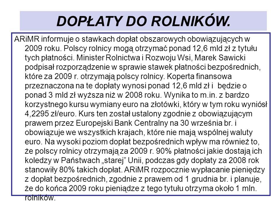 DOPŁATY DO ROLNIKÓW. ARiMR informuje o stawkach dopłat obszarowych obowiązujących w 2009 roku. Polscy rolnicy mogą otrzymać ponad 12,6 mld zł z tytułu