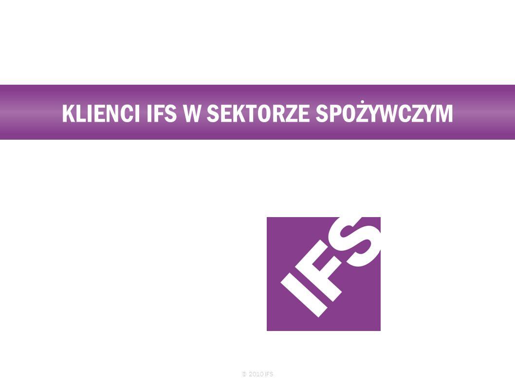 KLIENCI IFS W SEKTORZE SPOŻYWCZYM © 2010 IFS