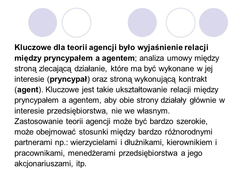 Kluczowe dla teorii agencji było wyjaśnienie relacji między pryncypałem a agentem; analiza umowy między stroną zlecającą działanie, które ma być wykon
