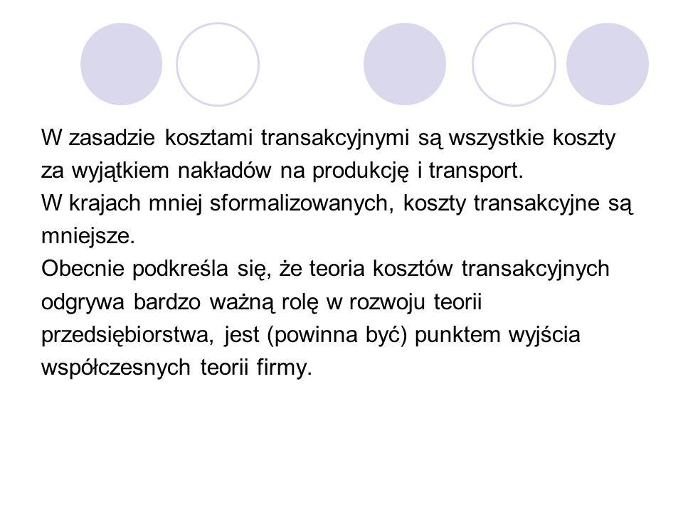 W zasadzie kosztami transakcyjnymi są wszystkie koszty za wyjątkiem nakładów na produkcję i transport. W krajach mniej sformalizowanych, koszty transa