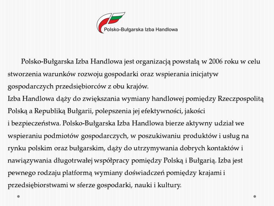 Organy Polsko-Bułgarskiej Izby Handlowej Zarząd reprezentuje Izbę oraz odpowiada za działalność operacyjną.