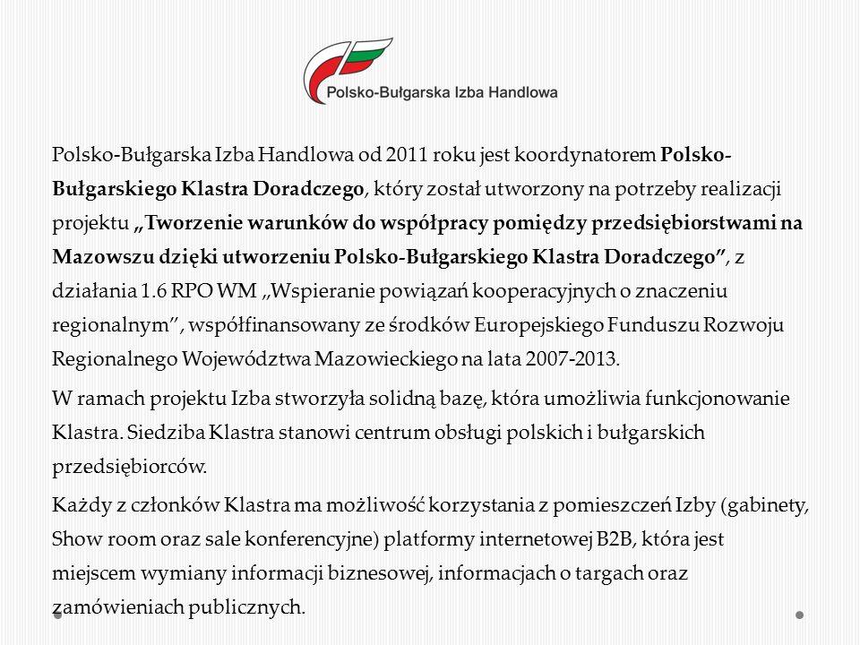 Główne cele projektu: ochrona i popieranie interesów gospodarczych swoich członków wobec organów państwowych, samorządu terytorialnego oraz innych podmiotów i instytucji polskich i bułgarskich; promocja Mazowsza oraz firm działających w tym regionie; wdrażanie nowych rozwiązań i technologii na Mazowszu w różnych branżach przemysłu; ułatwianie dostępu do zewnętrznych źródeł finansowania, w tym pozyskiwaniu środków z funduszy unijnych oraz inicjatyw wspólnotowych; ułatwienie kontaktów oraz dostępu do informacji naukowej, technicznej i biznesowej; inicjonowanie, podtrzymywanie i rozwijanie współpracy gospodarczej pomiędzy podmiotami gospodarczymi obydwu krajów; promowanie oferty produktowej i usługowej uczestników Klastra na rynku bułgarskim; nawiązywanie współpracy z innymi Klastrami, w tym wymiana doświadczeń i pomysłów pomiędzy tymi podmiotami; poszukiwanie partnerów biznesowych wśród przedsiębiorstw bułgarskich; rozwój nauki poprzez kształcenie specjalistów.