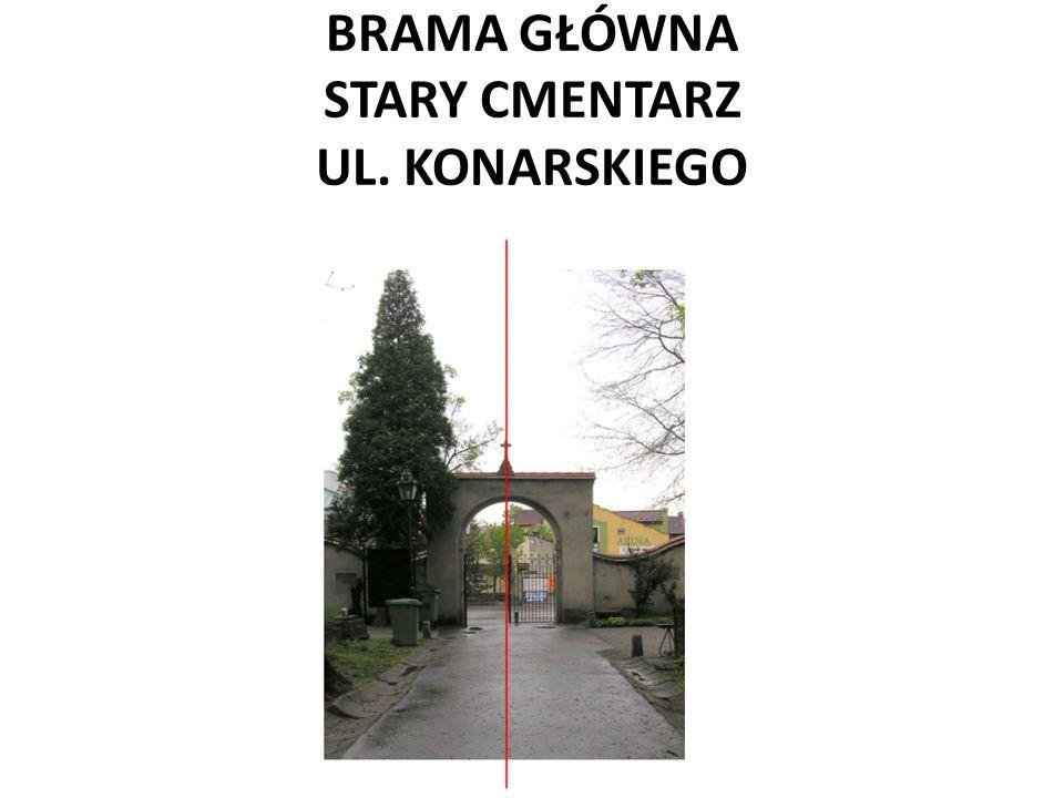BRAMA GŁÓWNA STARY CMENTARZ UL. KONARSKIEGO