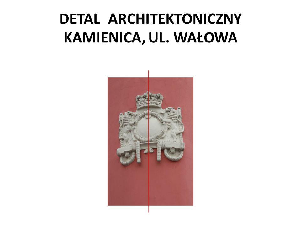 DETAL ARCHITEKTONICZNY KAMIENICA, UL. WAŁOWA