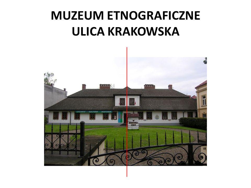 MUZEUM ETNOGRAFICZNE ULICA KRAKOWSKA