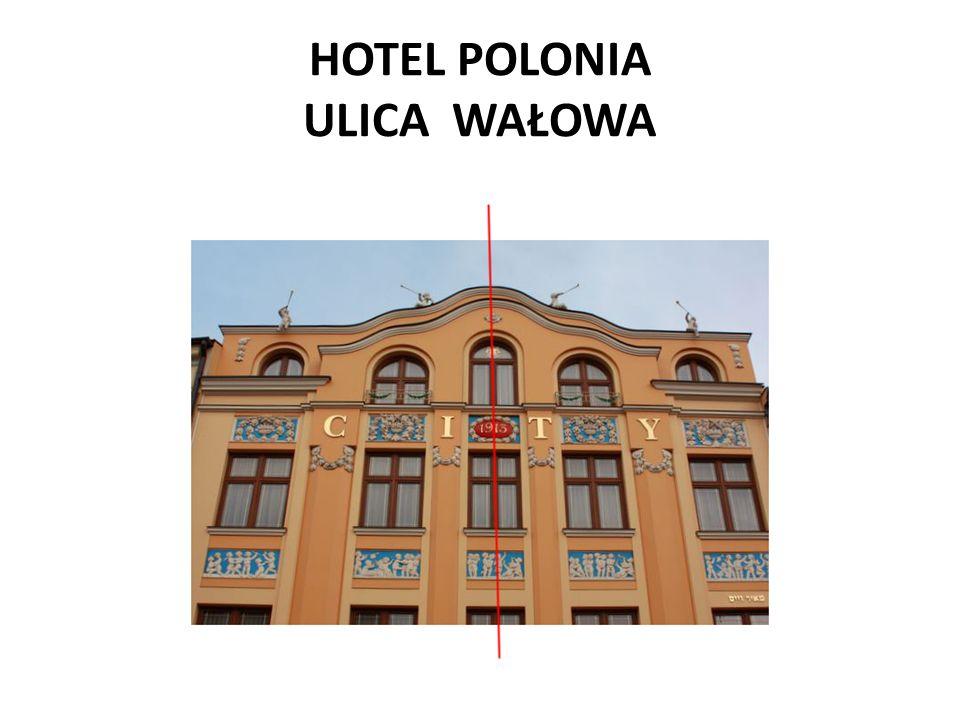 HOTEL POLONIA ULICA WAŁOWA