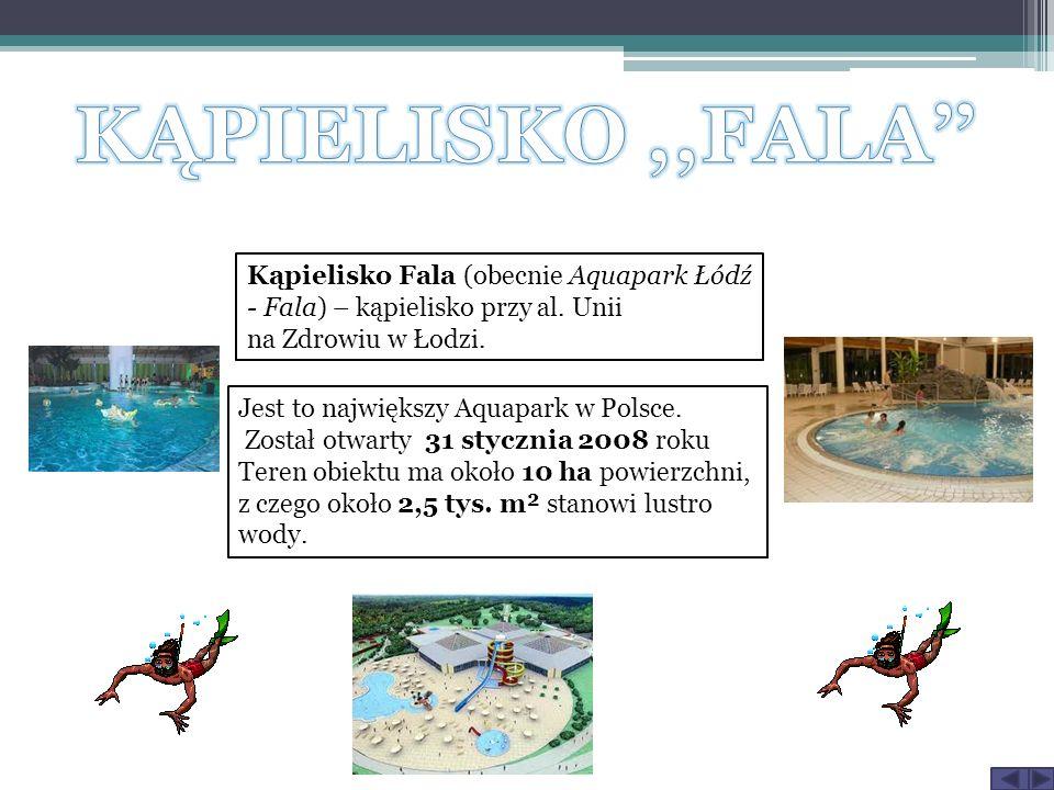 Kąpielisko Fala (obecnie Aquapark Łódź - Fala) – kąpielisko przy al.