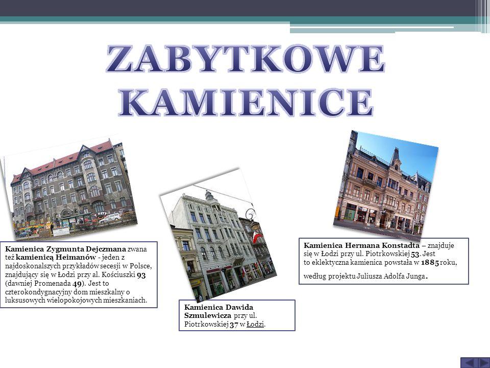 Kamienica Zygmunta Dejczmana zwana też kamienicą Heimanów - jeden z najdoskonalszych przykładów secesji w Polsce, znajdujący się w Łodzi przy al.