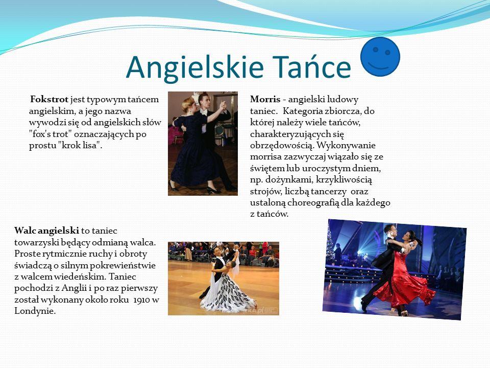 Angielskie Tańce Fokstrot jest typowym tańcem angielskim, a jego nazwa wywodzi się od angielskich słów fox s trot oznaczających po prostu krok lisa .
