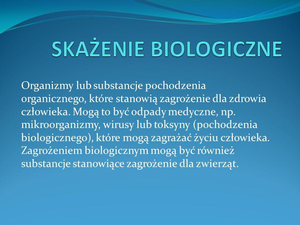 Organizmy lub substancje pochodzenia organicznego, które stanowią zagrożenie dla zdrowia człowieka.