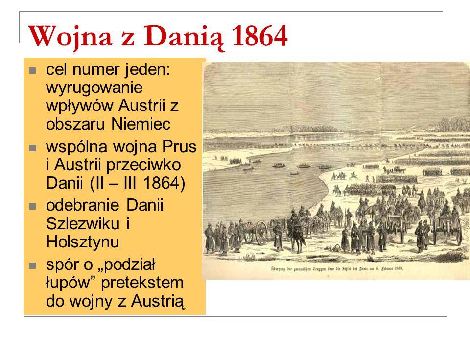 """Wojna z Danią 1864 cel numer jeden: wyrugowanie wpływów Austrii z obszaru Niemiec wspólna wojna Prus i Austrii przeciwko Danii (II – III 1864) odebranie Danii Szlezwiku i Holsztynu spór o """"podział łupów pretekstem do wojny z Austrią"""