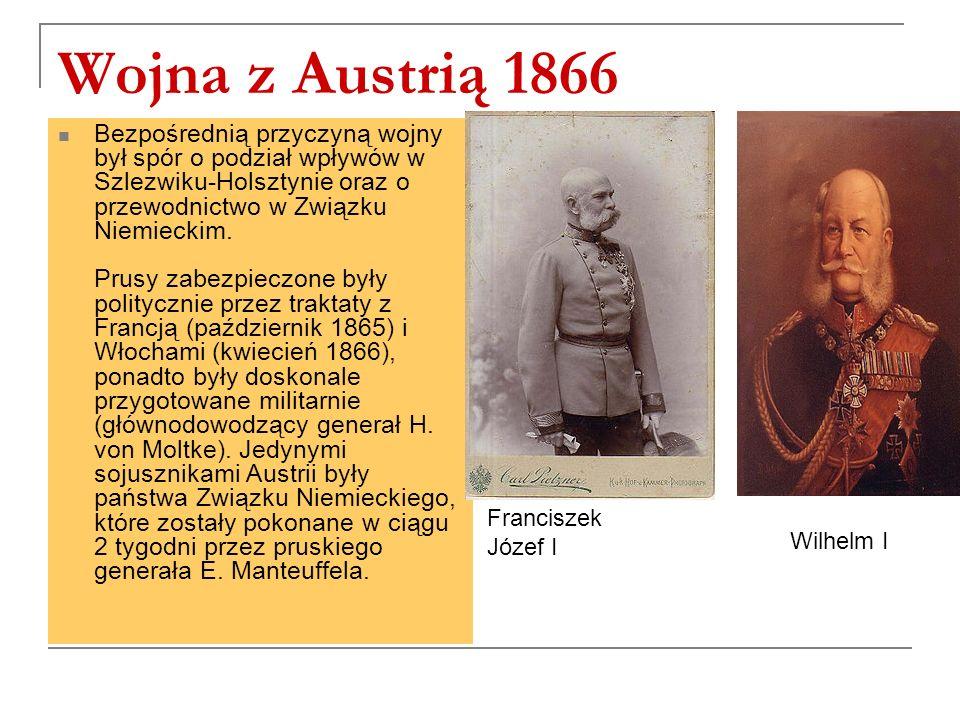 Wojna z Austrią 1866 Bezpośrednią przyczyną wojny był spór o podział wpływów w Szlezwiku-Holsztynie oraz o przewodnictwo w Związku Niemieckim.