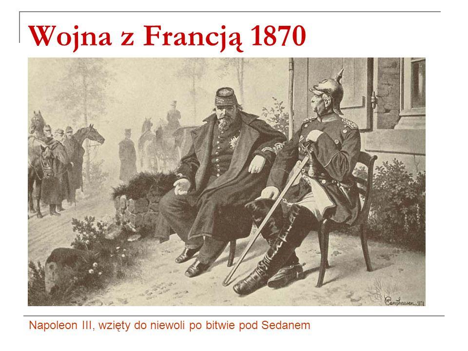Wojna z Francją 1870 Napoleon III, wzięty do niewoli po bitwie pod Sedanem