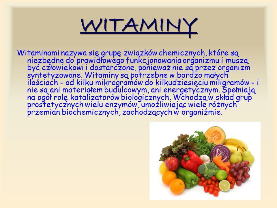 WITAMINY Witaminami nazywa się grupę związków chemicznych, które są niezbędne do prawidłowego funkcjonowania organizmu i muszą być człowiekowi i dostarczone, ponieważ nie są przez organizm syntetyzowane.